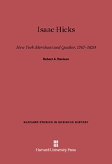 Cover: Isaac Hicks: New York Merchant and Quaker, 1767-1820