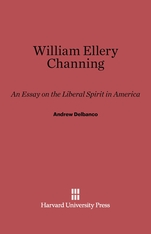 Cover: William Ellery Channing: An Essay on the Liberal Spirit in America