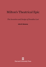 Cover: Milton's Theatrical Epic: The Invention and Design of <i>Paradise Lost</i>