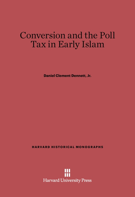 Cover: Conversion and the Poll Tax in Early Islam, from Harvard University Press
