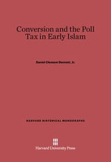 Cover: Conversion and the Poll Tax in Early Islam in E-DITION