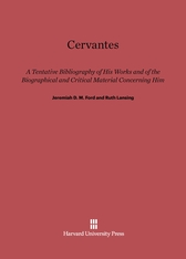 Cover: Cervantes: A Tentative Bibliography of His Works and of the Biographical and Critical Material Concerning Him