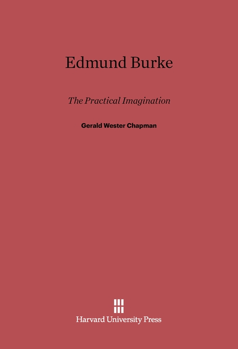 Cover: Edmund Burke: The Practical Imagination, from Harvard University Press