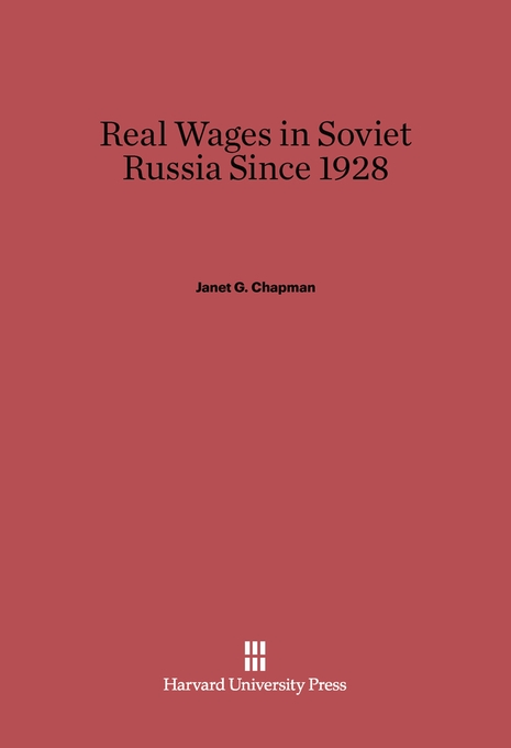 Cover: Real Wages in Soviet Russia since 1928, from Harvard University Press