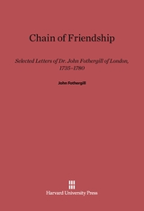 Cover: Chain of Friendship: Selected Letters of Dr. John Fothergill of London, 1735–1780