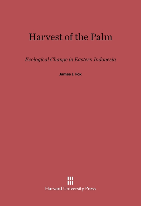Cover: Harvest of the Palm: Ecological Change in Eastern Indonesia, from Harvard University Press