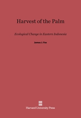 Cover: Harvest of the Palm: Ecological Change in Eastern Indonesia