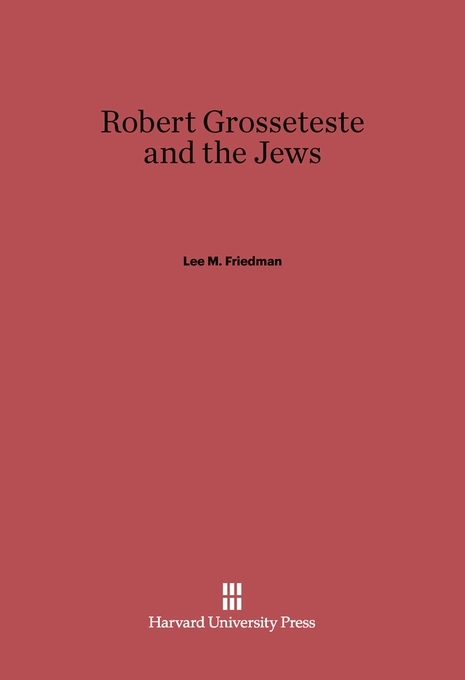 Cover: Robert Grosseteste and the Jews, from Harvard University Press