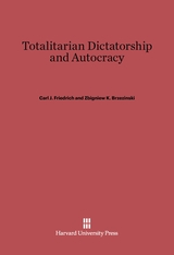 Cover: Totalitarian Dictatorship and Autocracy: Second Edition, Revised by Carl J. Friedrich