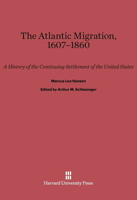 Cover: The Atlantic Migration, 1607–1860: A History of the Continuing Settlement of the United States, from Harvard University Press