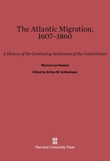 Cover: The Atlantic Migration, 1607–1860: A History of the Continuing Settlement of the United States