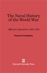 Cover: The Naval History of the World War: Offensive Operations, 1914-1915