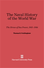 Cover: The Naval History of the World War: The Stress of Sea Power, 1915-1916