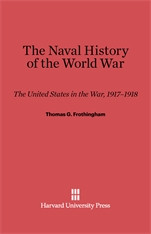Cover: The Naval History of the World War: The United States in the War, 1917-1918