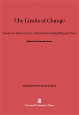 Cover: The Limits of Change: Essays on Conservative Alternatives in Republican China