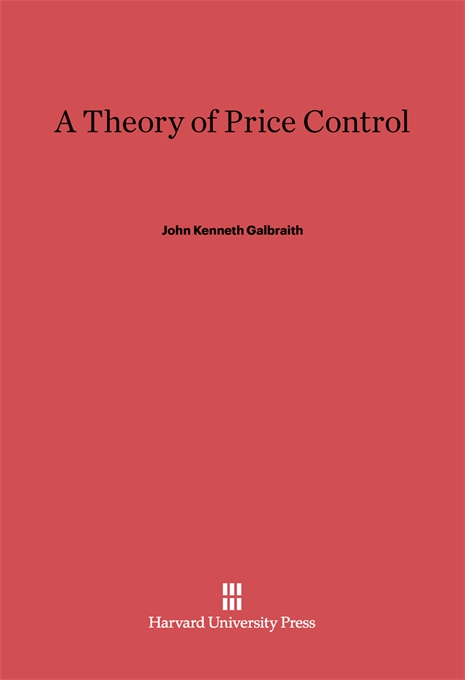 Cover: A Theory of Price Control: With a New Introduction by the Author, from Harvard University Press
