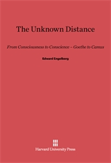 Cover: The Unknown Distance: From Consciousness to Conscience—Goethe to Camus