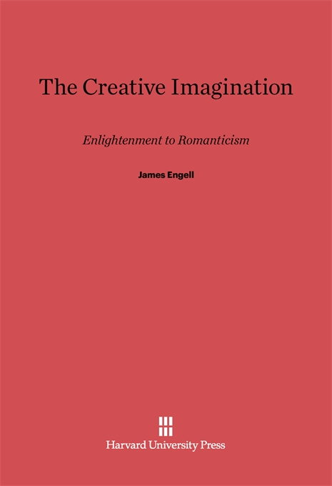 Cover: The Creative Imagination: Enlightenment to Romanticism, from Harvard University Press