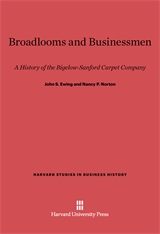 Cover: Broadlooms and Businessmen: A History of the Bigelow-Sanford Carpet Company