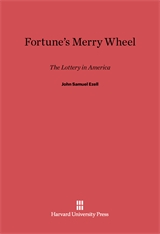 Cover: Fortune's Merry Wheel: The Lottery in America