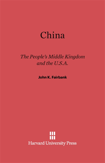 Cover: China: The People's Middle Kingdom and the U.S.A., from Harvard University Press