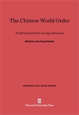 Cover: The Chinese World Order: Traditional China's Foreign Relations