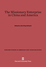 Cover: The Missionary Enterprise in China and America