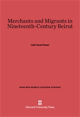 Cover: Merchants and Migrants in Nineteenth-Century Beirut