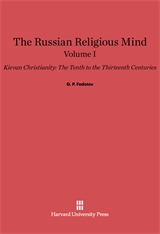 Cover: The Russian Religious Mind, Volume I: Kievan Christianity: The Tenth to the Thirteenth Centuries
