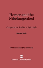 Cover: Homer and the Nibelungenlied: Comparative Studies in Epic Style