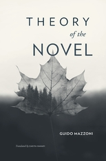 Cover: Theory of the Novel, by Guido Mazzoni, translated by Zakiya Hanafi, from Harvard University Press