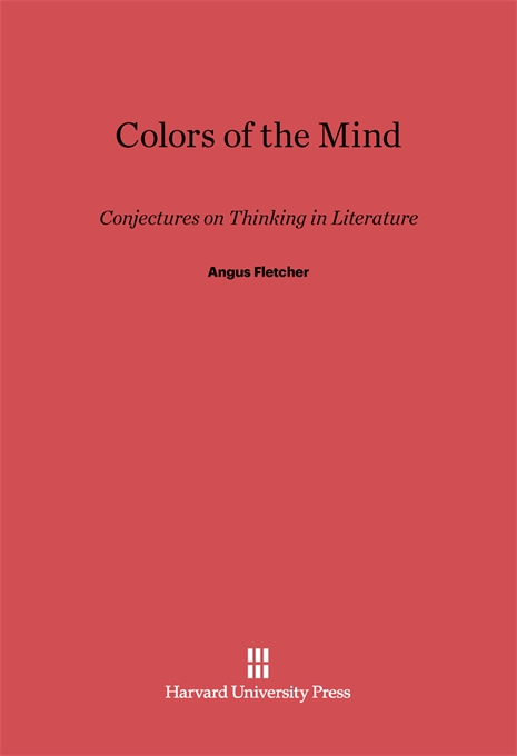 Cover: Colors of the Mind: Conjectures on Thinking in Literature, from Harvard University Press