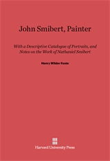Cover: John Smibert, Painter: With a Descriptive Catalogue of Portraits, and Notes on the Work of Nathaniel Smibert