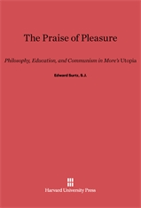 Cover: The Praise of Pleasure: Philosophy, Education, and Communism in More's <i>Utopia</i>