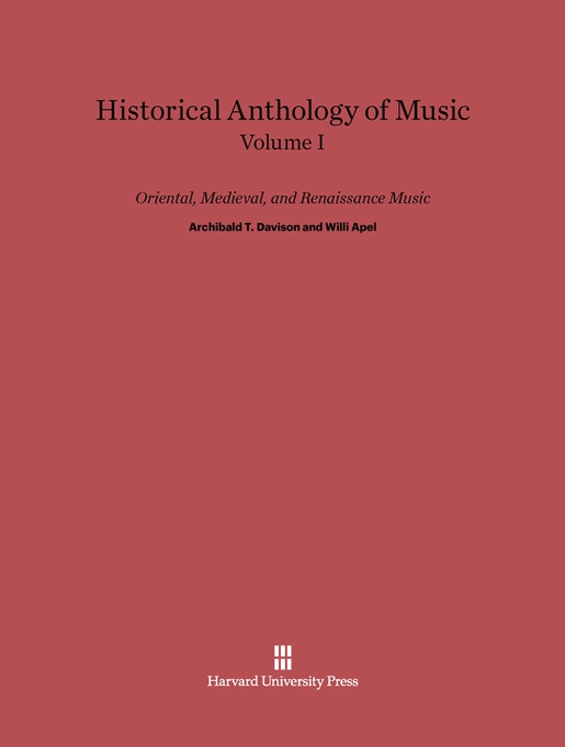 Cover: Historical Anthology of Music, Volume I: Oriental, Medieval, and Renaissance Music: Revised Edition, from Harvard University Press