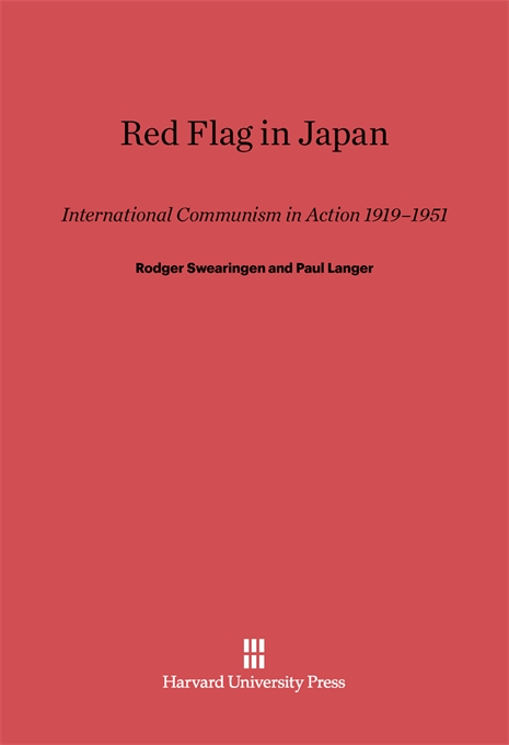 Cover: Red Flag in Japan: International Communism in Action, 1931–1951, from Harvard University Press