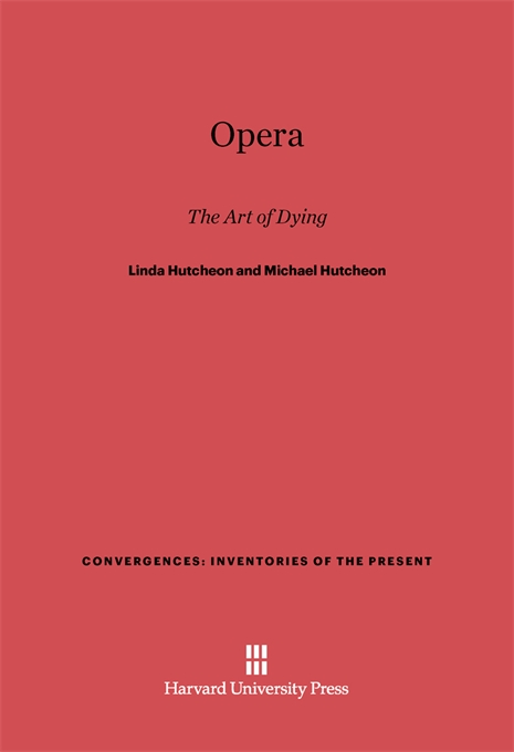 Cover: Opera: The Art of Dying, from Harvard University Press