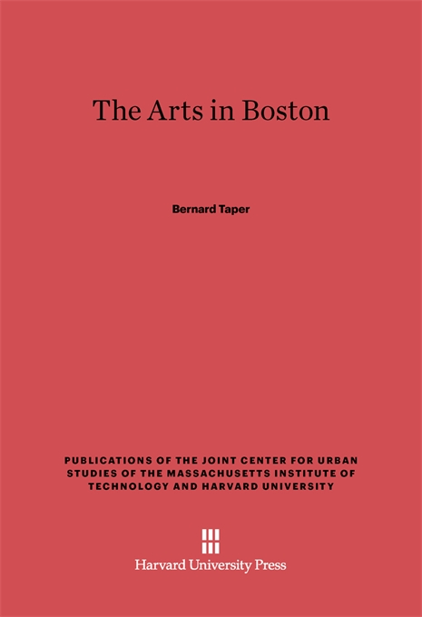 Cover: The Arts in Boston: An Outsider's Inside View of the Cultural Estate, from Harvard University Press