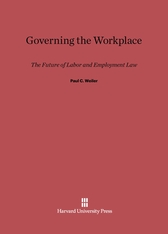 Cover: Governing the Workplace: The Future of Labor and Employment Law