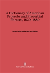 Cover: A Dictionary of American Proverbs and Proverbial Phrases, 1820–1880
