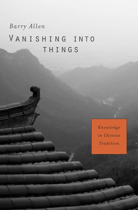 Cover: Vanishing into Things: Knowledge in Chinese Tradition, from Harvard University Press