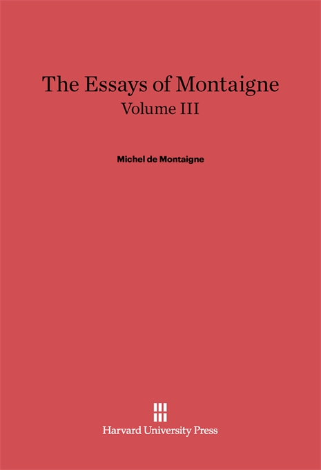 Cover: The Essays of Montaigne, Volume III, from Harvard University Press
