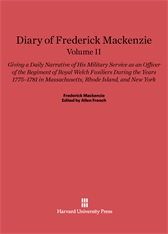 Cover: Diary of Frederick Mackenzie: Giving a Daily Narrative of His Military Service as an Officer of the Regiment of Royal Welch Fusiliers during the Years 1775-1781 in Massachusetts, Rhode Island, and New York, Volume II