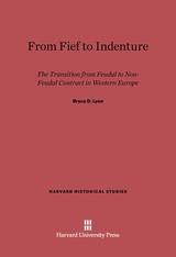 Cover: From Fief to Indenture: The Transition from Feudal to Non-Feudal Contract in Western Europe