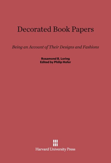 Cover: Decorated Book Papers: Being an Account of Their Designs and Fashions, Second Edition, from Harvard University Press