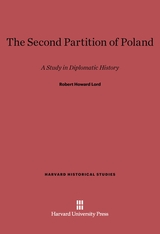 Cover: The Second Partition of Poland: A Study in Diplomatic History