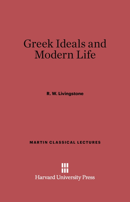 Cover: Greek Ideals and Modern Life, from Harvard University Press