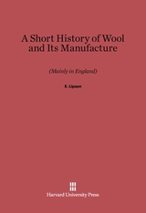 Cover: A Short History of Wool and Its Manufacture (Mainly in England)