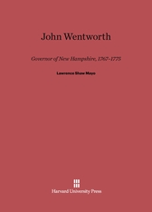 Cover: John Wentworth: Governor of New Hampshire, 1767–1775