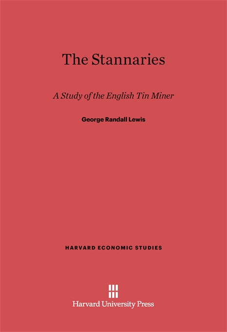 Cover: The Stannaries: A Study of the English Tin Miner, from Harvard University Press